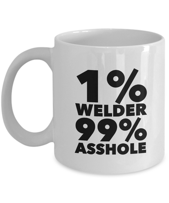 1% Welder 99% Asshole, 11oz Coffee Mug Best Inspirational Gifts - Ribbon Canyon
