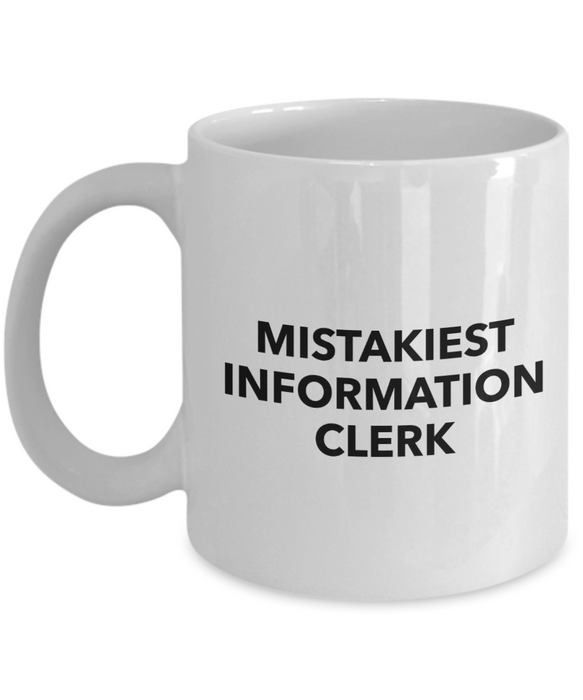 Mistakiest Information Clerk, 11oz Coffee Mug  Dad Mom Inspired Gift - Ribbon Canyon