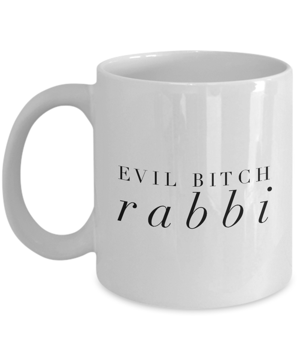 Funny Rabbi Quote 11Oz Coffee Mug , Evil Bitch Rabbi for Dad, Grandpa, Husband From Son, Daughter, Wife for Coffee & Tea Lovers - Ribbon Canyon