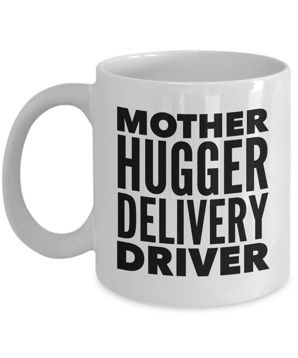Mother Hugger Delivery Driver, 11oz Coffee Mug  Dad Mom Inspired Gift - Ribbon Canyon