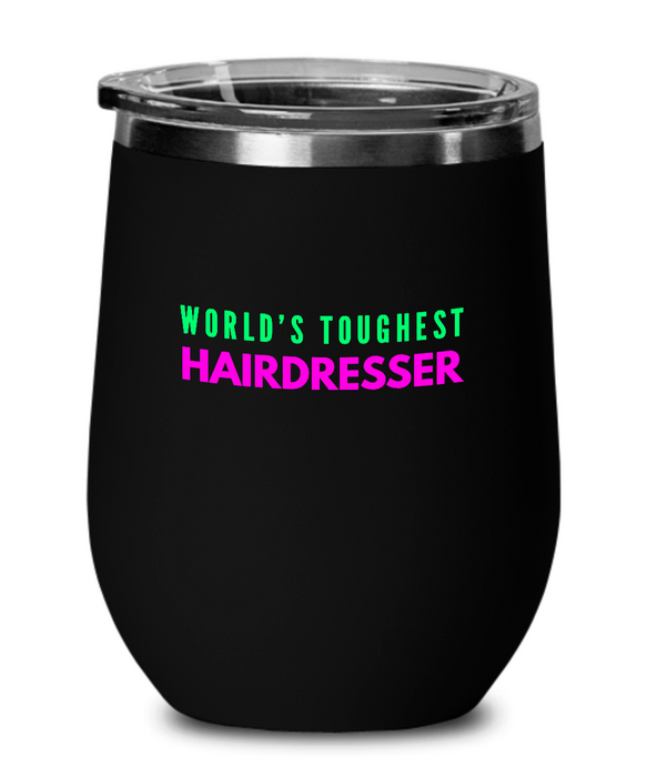 World's Toughest Hairdresser Insulated 12oz Stemless Wine Glass - Ribbon Canyon