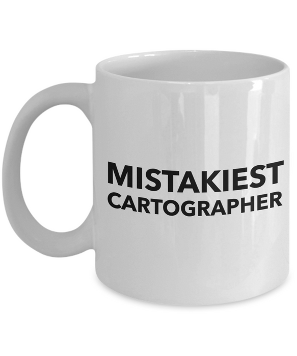 Mistakiest Cartographer, 11oz Coffee Mug Gag Gift for Coworker Boss Retirement or Birthday - Ribbon Canyon
