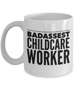 Badassest Childcare Worker  11oz Coffee Mug Best Inspirational Gifts - Ribbon Canyon