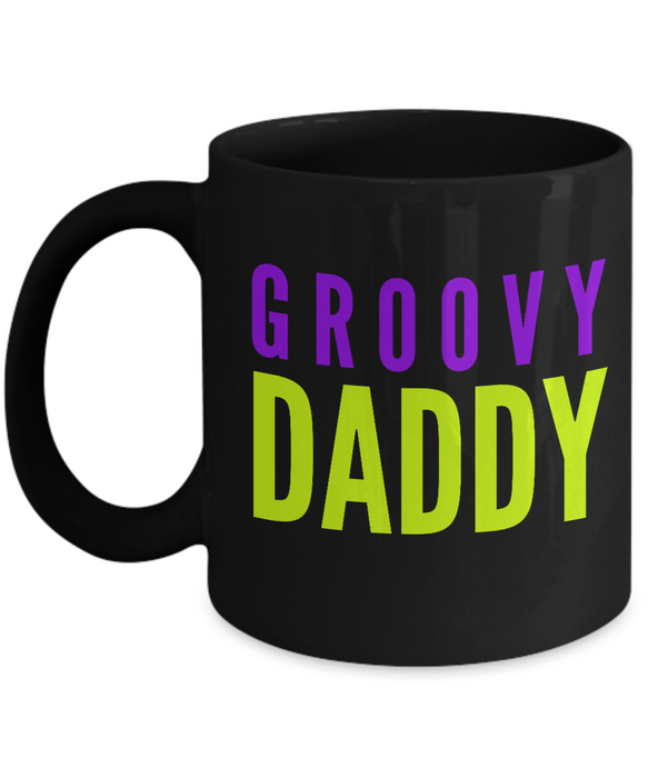 Groovy Daddy - Family Gag Gifts For Mom or Dad Birthday Father or Mother Day -   11oz Coffee Mug - Ribbon Canyon