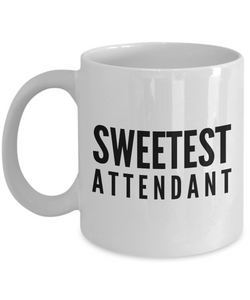 Sweetest Attendant - Birthday Retirement or Thank you Gift Idea -   11oz Coffee Mug - Ribbon Canyon