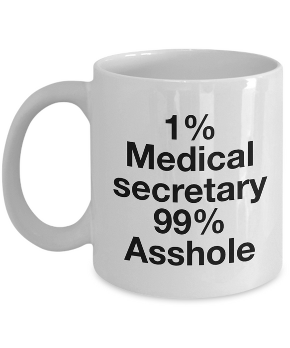 1% Medical Secretary 99% Asshole Gag Gift for Coworker Boss Retirement or Birthday - Ribbon Canyon