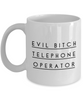 Funny Telephone Operator 11Oz Coffee Mug , Evil Bitch Telephone Operator for Dad, Grandpa, Husband From Son, Daughter, Wife for Coffee & Tea Lovers - Ribbon Canyon
