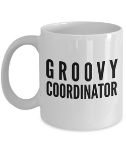 Groovy Coordinator - Birthday Retirement or Thank you Gift Idea -   11oz Coffee Mug - Ribbon Canyon