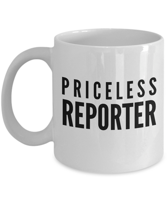 Priceless Reporter - Birthday Retirement or Thank you Gift Idea -   11oz Coffee Mug - Ribbon Canyon