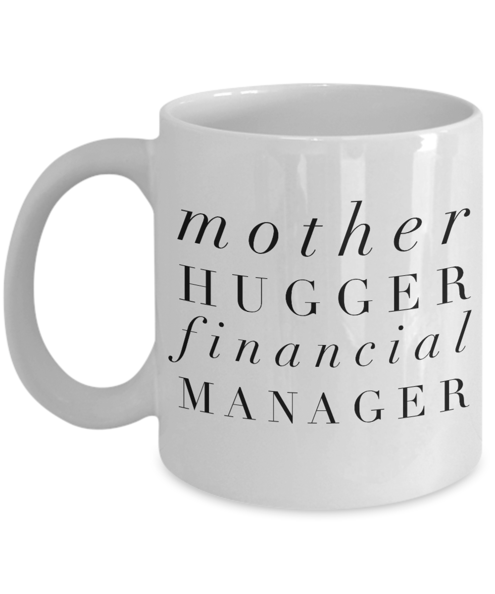 Mother Hugger Financial Manager, 11oz Coffee Mug Gag Gift for Coworker Boss Retirement or Birthday - Ribbon Canyon