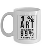 1% Art Teacher 99% Asshole, 11oz Coffee Mug  Dad Mom Inspired Gift - Ribbon Canyon