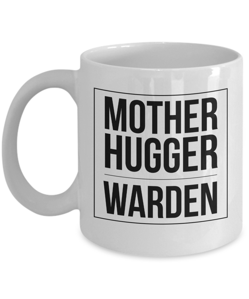 Funny Mug - Mother Hugger Warden   11oz Coffee Mug Gag Gift for Coworker Boss Retirement - Ribbon Canyon