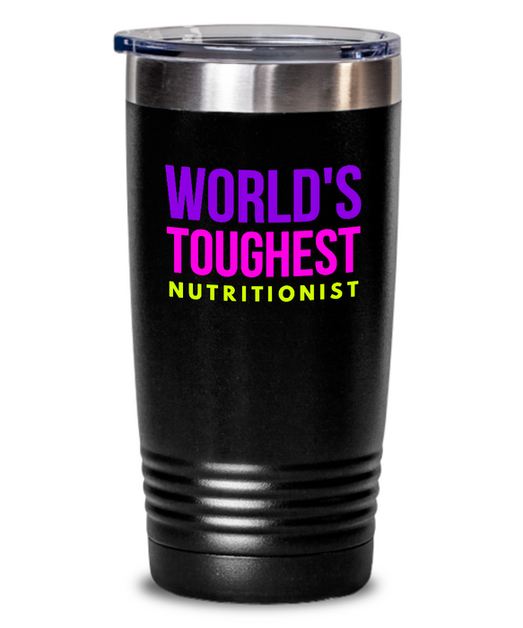 World's Toughest Nutritionist Inspiration Quote 20oz. Stainless Tumblers - Ribbon Canyon