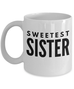 Sweetest Sister - Inspired Gifts for Dad Mom Birthday Father or Mother Day   11oz Coffee Mug - Ribbon Canyon