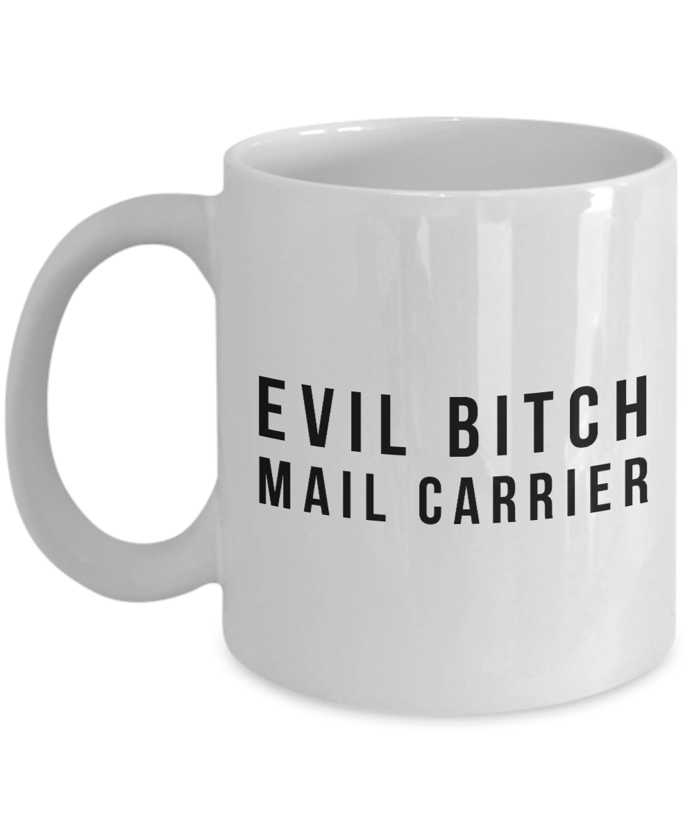 Evil Bitch Mail Carrier, 11Oz Coffee Mug Unique Gift Idea for Him, Her, Mom, Dad - Perfect Birthday Gifts for Men or Women / Birthday / Christmas Present - Ribbon Canyon