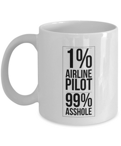 1% Airline Pilot 99% Asshole, 11oz Coffee Mug Best Inspirational Gifts - Ribbon Canyon