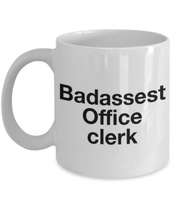 Badassest Office Clerk, 11oz Coffee Mug  Dad Mom Inspired Gift - Ribbon Canyon
