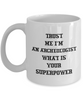 Funny Archeologist 11Oz Coffee Mug , Trust Me I'm an Archeologist What Is Your Superpower for Dad, Grandpa, Husband From Son, Daughter, Wife for Coffee & Tea Lovers - Ribbon Canyon
