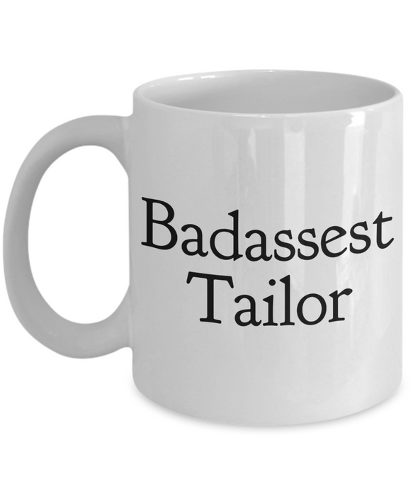 Badassest Tailor, 11oz Coffee Mug  Dad Mom Inspired Gift - Ribbon Canyon