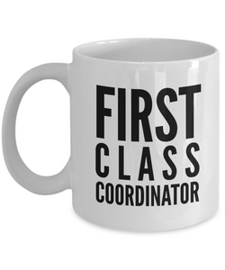 First Class Coordinator - Birthday Retirement or Thank you Gift Idea -   11oz Coffee Mug - Ribbon Canyon