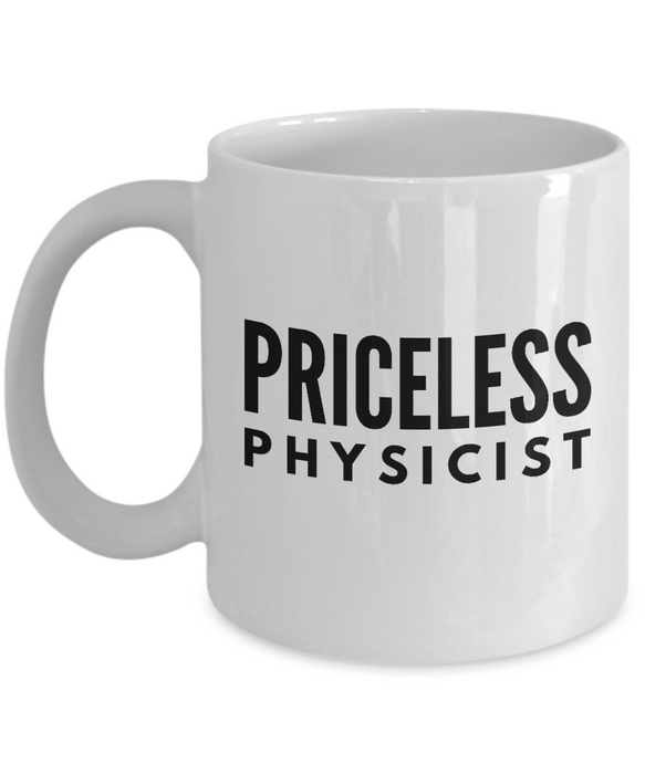 Priceless Physicist - Birthday Retirement or Thank you Gift Idea -   11oz Coffee Mug - Ribbon Canyon