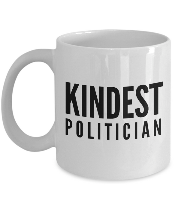 Kindest Politician - Birthday Retirement or Thank you Gift Idea -   11oz Coffee Mug - Ribbon Canyon