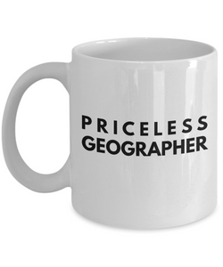 Priceless Geographer - Birthday Retirement or Thank you Gift Idea -   11oz Coffee Mug - Ribbon Canyon