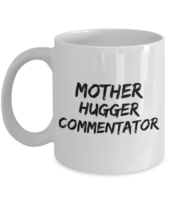 Mother Hugger Commentator, 11oz Coffee Mug  Dad Mom Inspired Gift - Ribbon Canyon