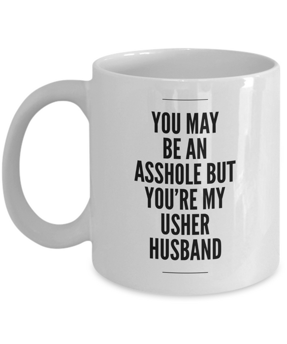 You May Be An Asshole But You'Re My Usher Husband Gag Gift for Coworker Boss Retirement or Birthday - Ribbon Canyon