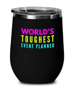 World's Toughest Event Planner Insulated 12oz Stemless Wine Glass - Ribbon Canyon