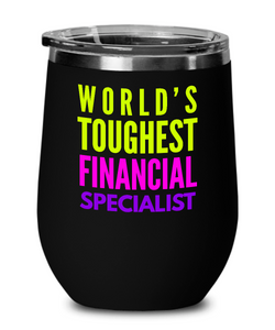 World's Toughest Financial Specialist Insulated 12oz Stemless Wine Glass - Ribbon Canyon