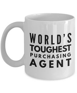 """ World's Toughest Purchasing Agent "" Gag Gift for Co -Worker, Boss Mom or Dad   11oz Coffee Mug - Ribbon Canyon"