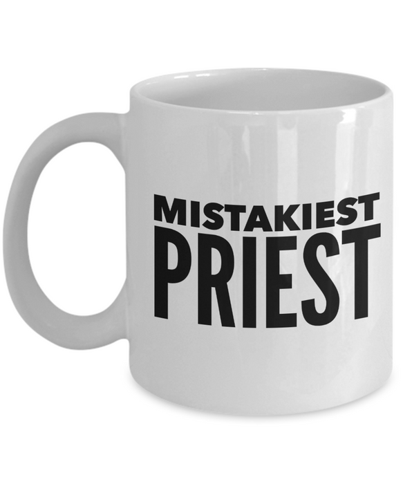 Mistakiest Priest, 11oz Coffee Mug  Dad Mom Inspired Gift - Ribbon Canyon