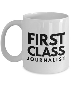 First Class Journalist - Birthday Retirement or Thank you Gift Idea -   11oz Coffee Mug - Ribbon Canyon