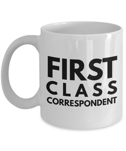 First Class Correspondent - Birthday Retirement or Thank you Gift Idea -   11oz Coffee Mug - Ribbon Canyon