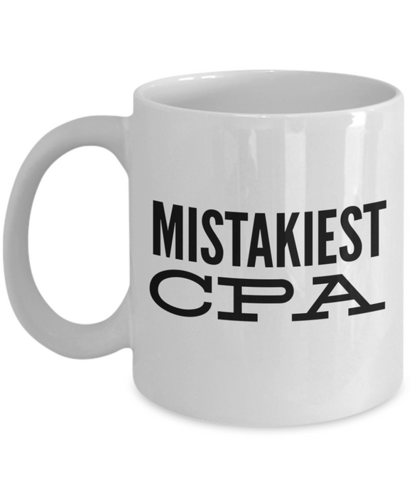 Mistakiest Cpa, 11oz Coffee Mug Best Inspirational Gifts - Ribbon Canyon