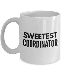 Sweetest Coordinator - Birthday Retirement or Thank you Gift Idea -   11oz Coffee Mug - Ribbon Canyon