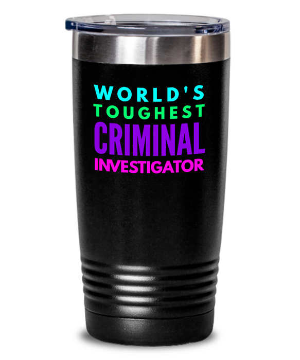 World's Toughest Criminal Investigator Inspiration Quote 20oz. Stainless Tumblers - Ribbon Canyon