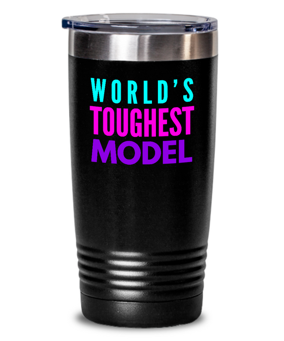 World's Toughest Model Inspiration Quote 20oz. Stainless Tumblers - Ribbon Canyon