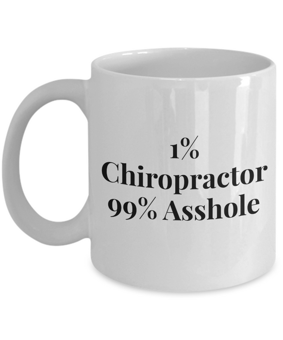 Funny Mug 1% Chiropractor 99% Asshole   11oz Coffee Mug Gag Gift for Coworker Boss Retirement - Ribbon Canyon