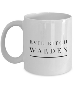 Funny Mug Evil Bitch Warden 11Oz Coffee Mug Funny Christmas Gift for Dad, Grandpa, Husband From Son, Daughter, Wife for Coffee & Tea Lovers Birthday Gift Ceramic - Ribbon Canyon