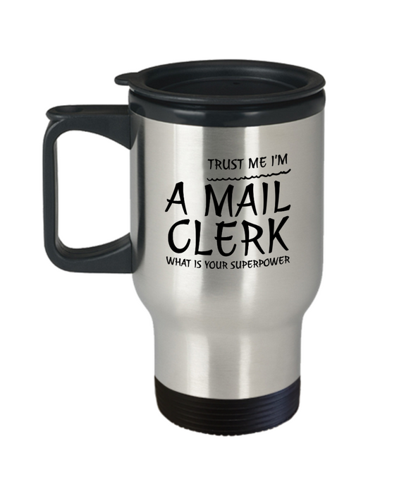 Trust Me I'm a Mail Clerk What Is Your Superpower, 14Oz Travel Mug Gag Gift for Coworker Boss Retirement or Birthday - Ribbon Canyon