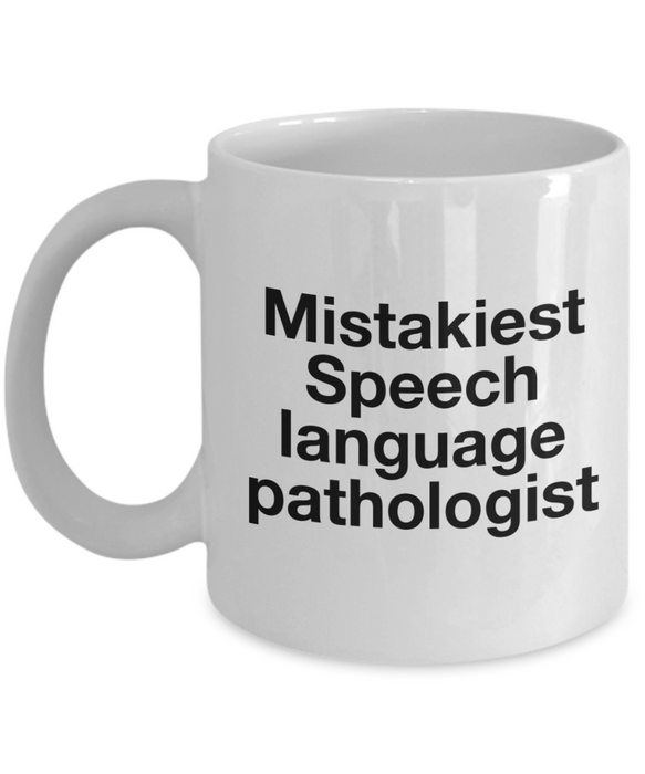Mistakiest Speech Language Pathologist, 11oz Coffee Mug  Dad Mom Inspired Gift - Ribbon Canyon