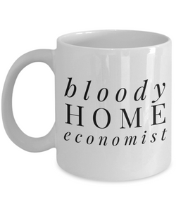 Bloody Home Economist Gag Gift for Coworker Boss Retirement or Birthday - Ribbon Canyon