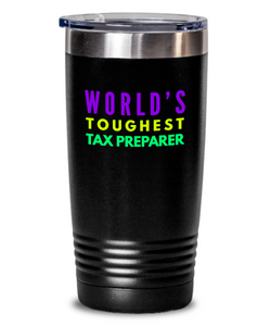 World's Toughest Tax Preparer Inspiration Quote 20oz. Stainless Tumblers - Ribbon Canyon
