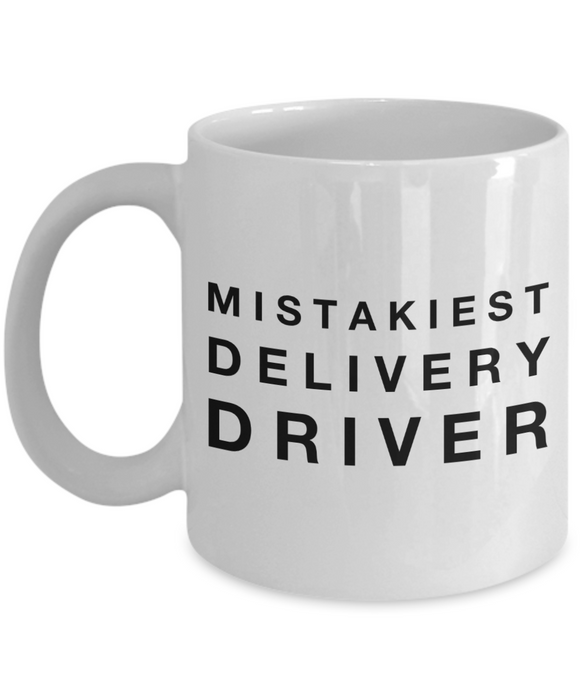 Mistakiest Delivery Driver, 11oz Coffee Mug Gag Gift for Coworker Boss Retirement or Birthday - Ribbon Canyon