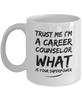 Trust Me I'm a Career Counselor What Is Your Superpower, 11Oz Coffee Mug Best Inspirational Gifts and Sarcasm Perfect Birthday Gifts for Men or Women / Birthday / Christmas Present - Ribbon Canyon