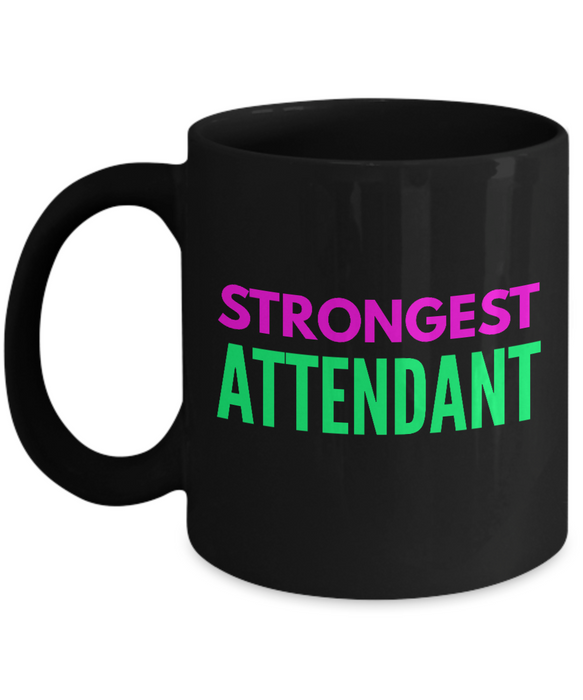 Strongest Attendant -  Coworker Friend Retirement Birthday or Graduate Gift -   11oz Coffee Mug - Ribbon Canyon