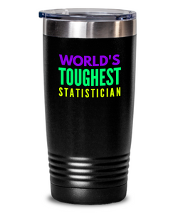 World's Toughest Statistician Inspiration Quote 20oz. Stainless Tumblers - Ribbon Canyon