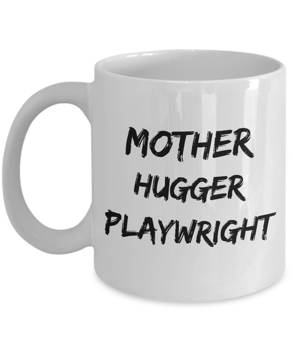Funny Mug Mother Hugger Playwright   11oz Coffee Mug Gag Gift for Coworker Boss Retirement - Ribbon Canyon